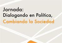 Dialogando en política, cambiando la sociedad
