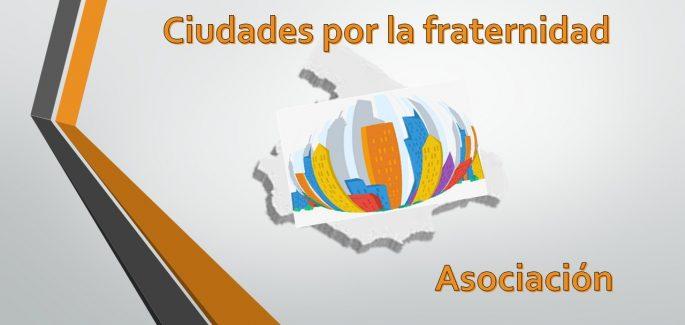 Nace la Asociación Ciudades por la Fraternidad.