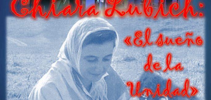 Chiara Lubich: el sueño de la unidad