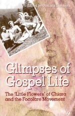 Glimpses of Gospel Life. The 'Little Flowers' of Chiara and the Focolare Movement.