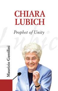 Chiara Lubich - Prophet of Unity