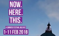 Now. Here. This. – 4 Corners Festival Belfast