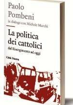 La politica dei cattolici –  Dal Risorgimento ad oggi