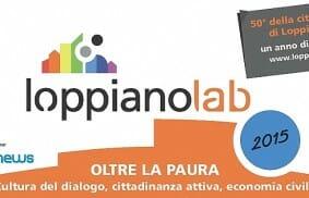 "LoppianoLab 2015: ""Oltre la paura"""
