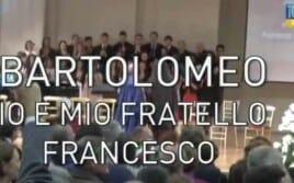 Bartolomeo, io e mio fratello Francesco (Tg2000)