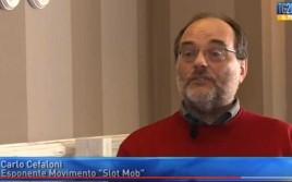 Slotmob: intervista a Carlo Cefaloni