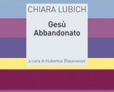 """Chiara Lubich: """"Gesù Abbandonato"""""""