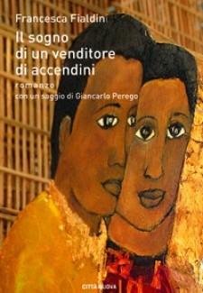Francesca Fialdini: Il sogno di un venditore di accendini