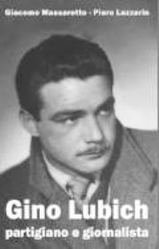 GINO LUBICH – Partigiano e giornalista
