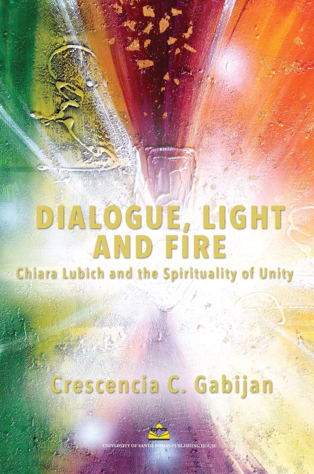 Dialogue, Light and Fire Chiara Lubich and the Spirituality of Unity