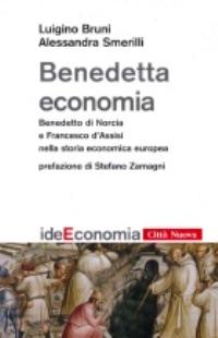 Benedetta economia (Benedetto di Norcia e Francesco d'Assisi nella storia economica europea)