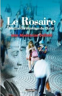 Le Rosaire – Méditer les mystères du Christ avec M Delbrêl