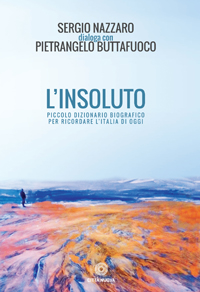 L'insoluto (piccolo dizionario biografico per ricordare l'Italia di oggi)