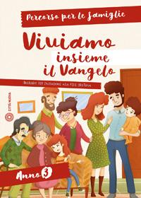 Viviamo insieme il Vangelo – Percorso per le famiglie (anno 3°)