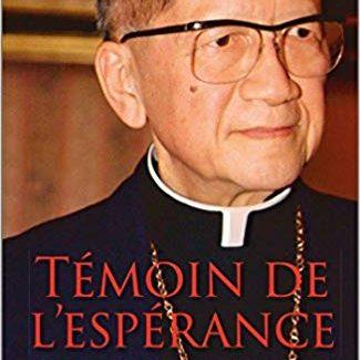 Témoin de l'espérance : Le testament du cardinal Van Thuân