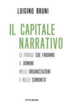 Il capitale narrativo (le parole che faranno il domani nelle organizzazioni e nelle comunità)